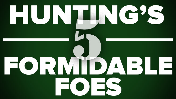 Hunting's Five Formidable Foes