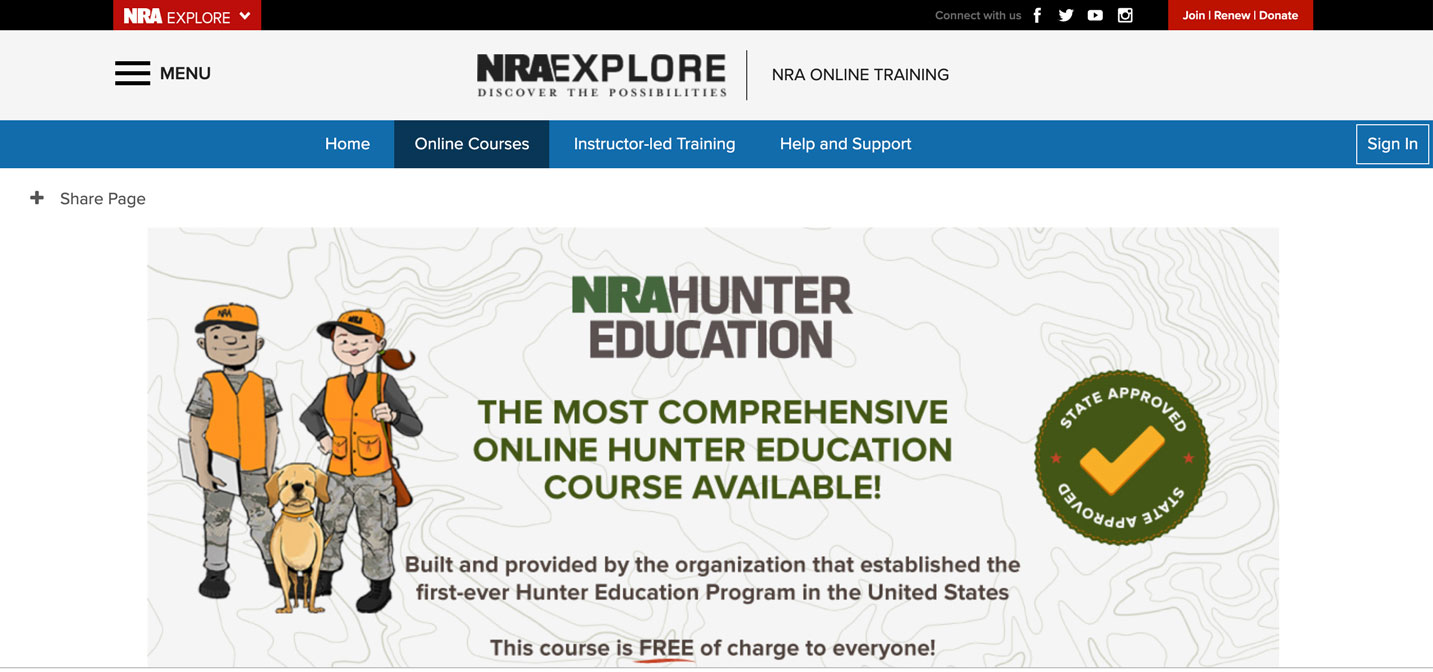 Ask why your state doesn't offer the free NRA Online Hunters Education Course. The USFWS considers the course and in-kind donation and therefore can be used to secure Pittman-Robertson funds for state wildlife agency projects.